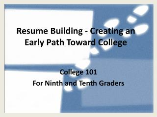 Resume Building - Creating an Early Path Toward College