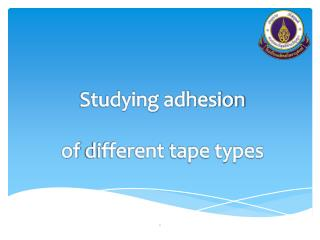Studying adhesion  of  different  tape types