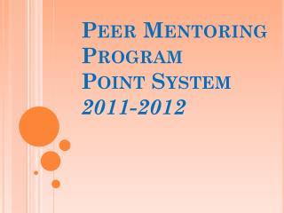 Peer Mentoring Program  Point System 2011-2012