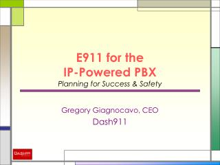 E911 for the  IP-Powered PBX Planning for Success  Safety