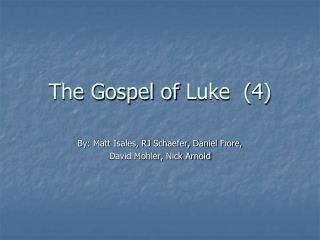 The Gospel of  Luke  (4)