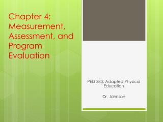 Chapter 4: Measurement, Assessment, and Program Evaluation