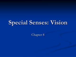 Special Senses: Vision