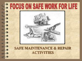 SAFE MAINTENANCE  REPAIR ACTIVITIES