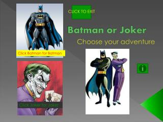 Batman or Joker