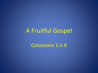 A Fruitful Gospel