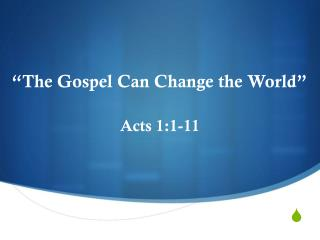 """The Gospel Can Change the World"""