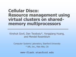 Cellular Disco : Resource management using virtual clusters on shared-memory multiprocessors