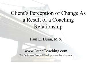 Client s Perception of Change As a Result of a Coaching Relationship