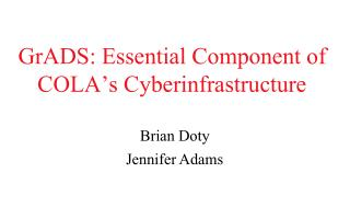 GrADS: Essential Component of COLA's Cyberinfrastructure