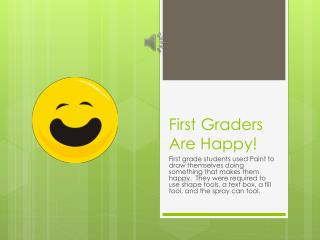 First Graders Are Happy!