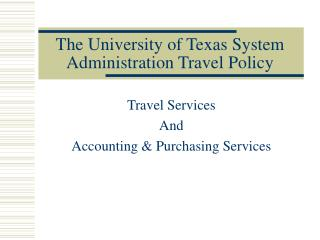 The University of Texas System Administration Travel Policy