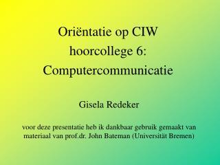 Oriëntatie op CIW hoorcollege 6:  Computercommunicatie