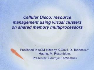 Cellular Disco: resource management using virtual clusters on shared memory multiprocessors