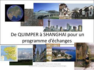 De QUIMPER à SHANGHAI pour un programme d'échanges