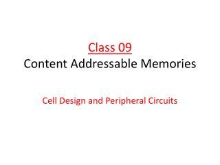 Class 09 Content  Addressable Memories