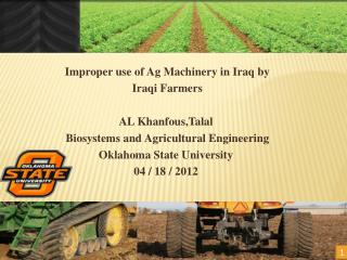 Improper use of Ag Machinery in Iraq by  Iraqi Farmers AL  Khanfous,Talal