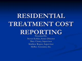 RESIDENTIAL TREATMENT COST REPORTING