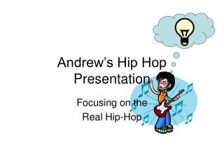 Andrew's Hip Hop Presentation