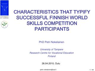 CHARACTERISTICS THAT TYPIFY SUCCESSFUL FINNISH WORLD SKILLS COMPETITION PARTICIPANTS