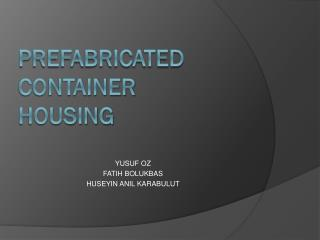 PrefabrIcated contaIner housIng