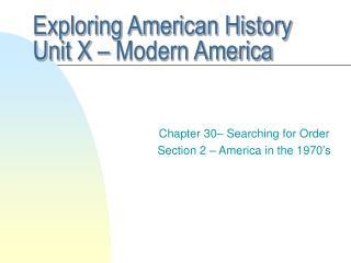 Exploring American History Unit X – Modern America