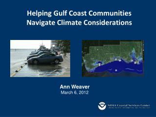 Helping Gulf Coast Communities  Navigate Climate Considerations