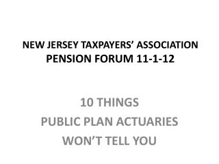 NEW JERSEY TAXPAYERS' ASSOCIATION PENSION FORUM 11-1-12