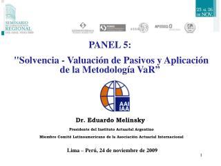 Dr. Eduardo Melinsky Presidente del Instituto Actuarial Argentino