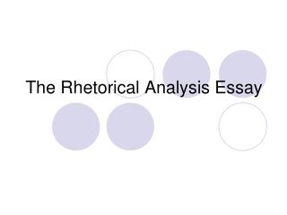 The Rhetorical Analysis Essay