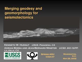 Kenneth W. Hudnut    USGS, Pasadena, CA Adrian Borsa and Jean-Bernard Minster    UCSD, SIO