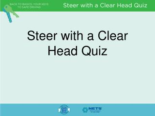 Steer with a Clear Head Quiz