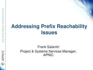 Addressing Prefix  Reachability  Issues