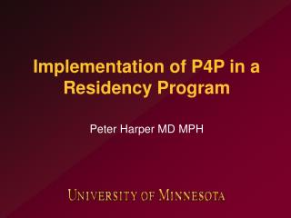 Implementation of P4P in a Residency Program
