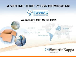 A VIRTUAL TOUR  of SSK BIRMINGHAM