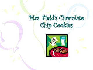 Mrs. Field�s Chocolate Chip Cookies