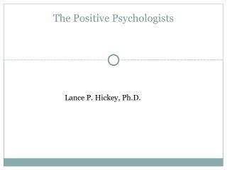 Lance P. Hickey, Ph.D.