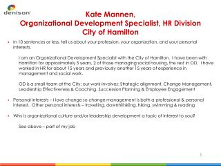 Kate  Mannen ,  Organizational  Development Specialist, HR  Division City of Hamilton