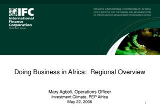 Doing Business in Africa:  Regional Overview Mary Agboli, Operations Officer