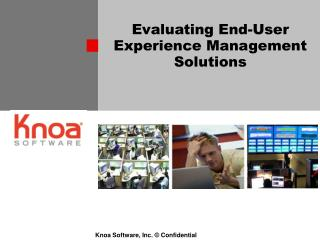 Evaluating End-User Experience Management Solutions