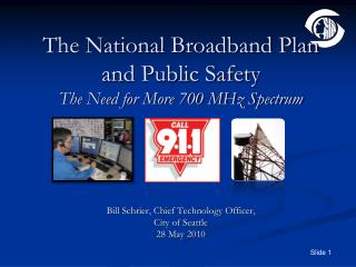 The National Broadband Plan and Public Safety The Need for More 700 MHz Spectrum