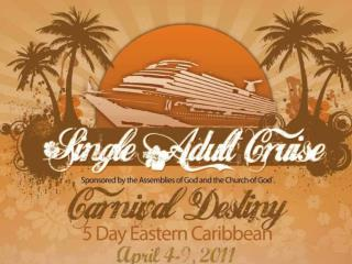 April 4 - 9, 2011 (Monday-Saturday) All ages  5 nights and 6 days Eastern Caribbean
