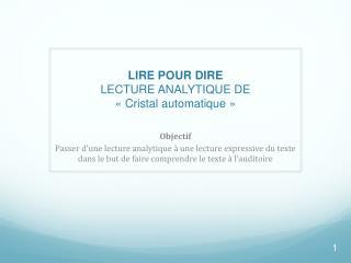 LIRE POUR DIRE LECTURE ANALYTIQUE DE «Cristal automatique»