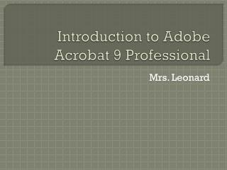Introduction to Adobe Acrobat 9 Professional