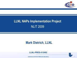 LLNL NAPs Implementation Project NLIT 2009