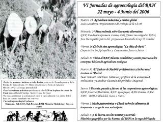 VI Jornadas de agroecología del BAH        22 mayo - 4 Junio del 2006