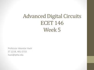 Advanced Digital Circuits ECET 146 Week 5