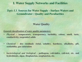 Water Quality General classification of water quality parameters: