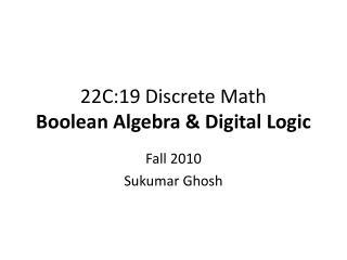 22C:19 Discrete Math Boolean Algebra & Digital Logic