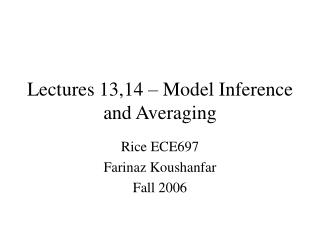 Lectures 13,14 – Model Inference and Averaging